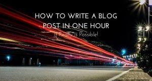 blurred lights of cars - how to write a blog post in one hour